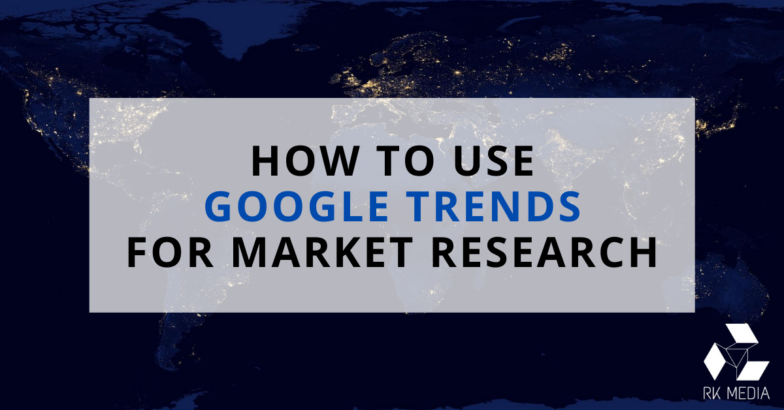 Google Trends for market research